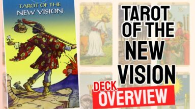 Tarot Of The New Vision Deck Overview - All Tarot Cards List